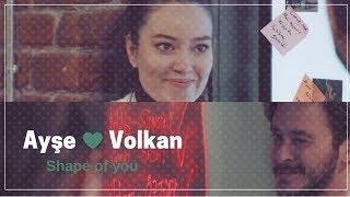 Ayşe & Volkan ll ShaPe Of  YoU _ ( Çember  _عائشة وفولكان  (مسلسل الدائرة