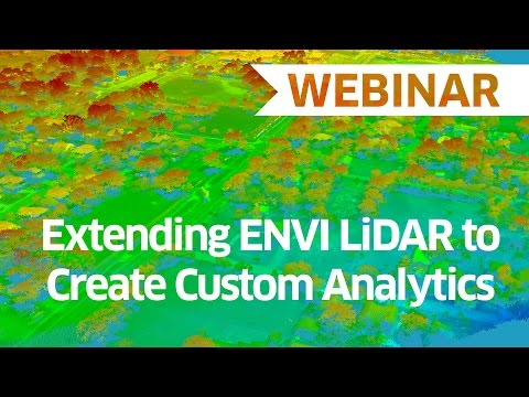 Extending ENVI LiDAR to Create Custom Analytics | Webinar