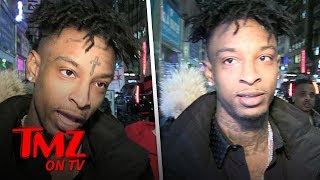 21 Savage Thinks He Was Arrested For Lyrics In His Song 39;A Lot39;  TMZ TV