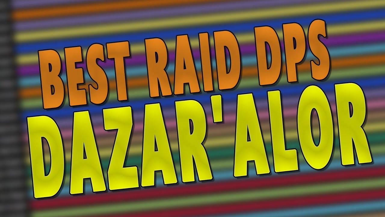 BfA 8 1 BEST RAID DPS CLASS - Battle of Dazar'alor Class NERFS | Top Spec  Discussion - WoW
