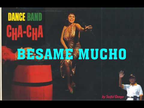 Cha Cha Song - Besame Mucho