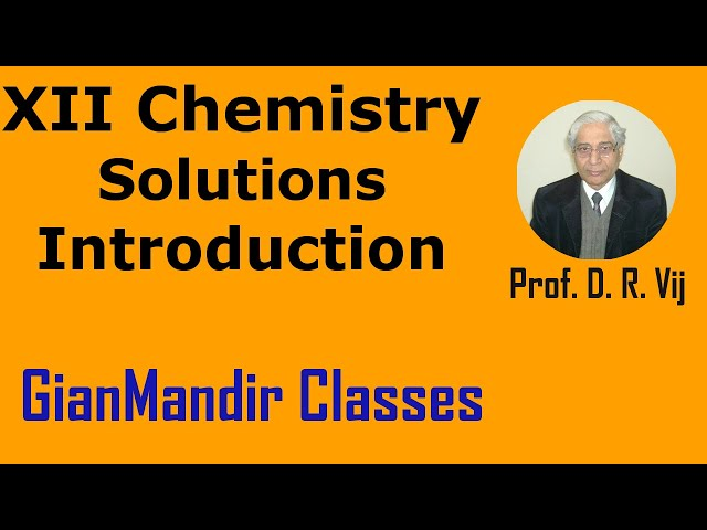 XII Chemistry | Solutions | Introduction by Gaurav Sir