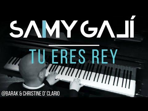 Samy Galí Piano - Tu Eres Rey (Solo Piano Cover   Barak feat. Christine D' Clario)