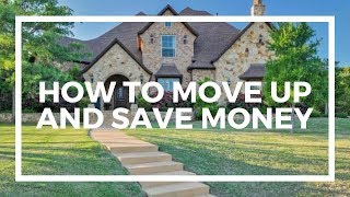 How to Move Up and Save Money I Call 940.536.3735
