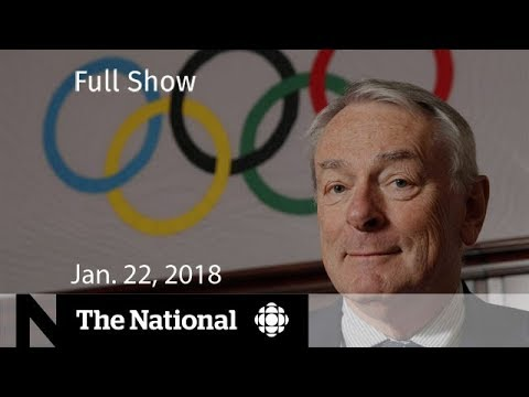 WATCH LIVE: The National for January 22, 2018 - Dick Pound, U.S. Immigration, Amazon Go