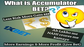 What is Accumulator Bet ? (1xBET Mobile app)