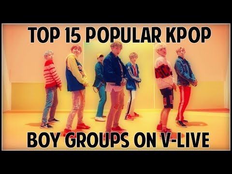 [TOP 15] Most Popular Male KPOP Groups on V-Live
