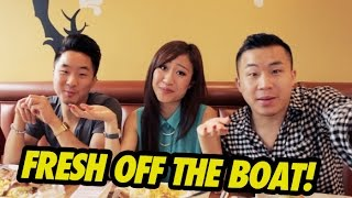 HOW DO WE RELATE TO FRESH OFF THE BOAT?!