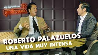 ROBERTO PALAZUELOS, una vida MUY INTENSA | La entrevista con Yordi Rosado