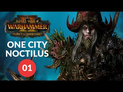 Total War: Warhammer 2 - ONE CITY CHALLENGE - Noctilus Dreadfleet - Vampire Coast (Lets Play 01)