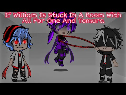 If William Is Stuck With All For One And Tomura || GachaPuppies |