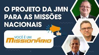O Projeto da JMN Para as Missões Nacionais I Você é Um Missionário