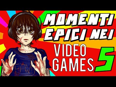 MOMENTI EPICI NEI VIDEOGAMES! #5 - [SPECIALE 200.000 ISCRITTI!]