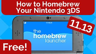 How to Homebrew Your Nintendo 3DS 11.13 for FREE