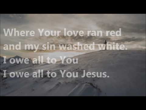 At the Cross (Love Ran Red) Instrumental with Lyrics