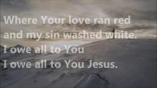 At the Cross (Love Ran Red) Instrumental with Lyrics