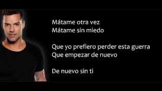 Ricky Martin - Mátame Otra Vez (Con Letra)