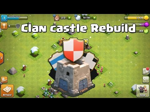► CLAN CASTLE REBUILD - Clash Of Clans