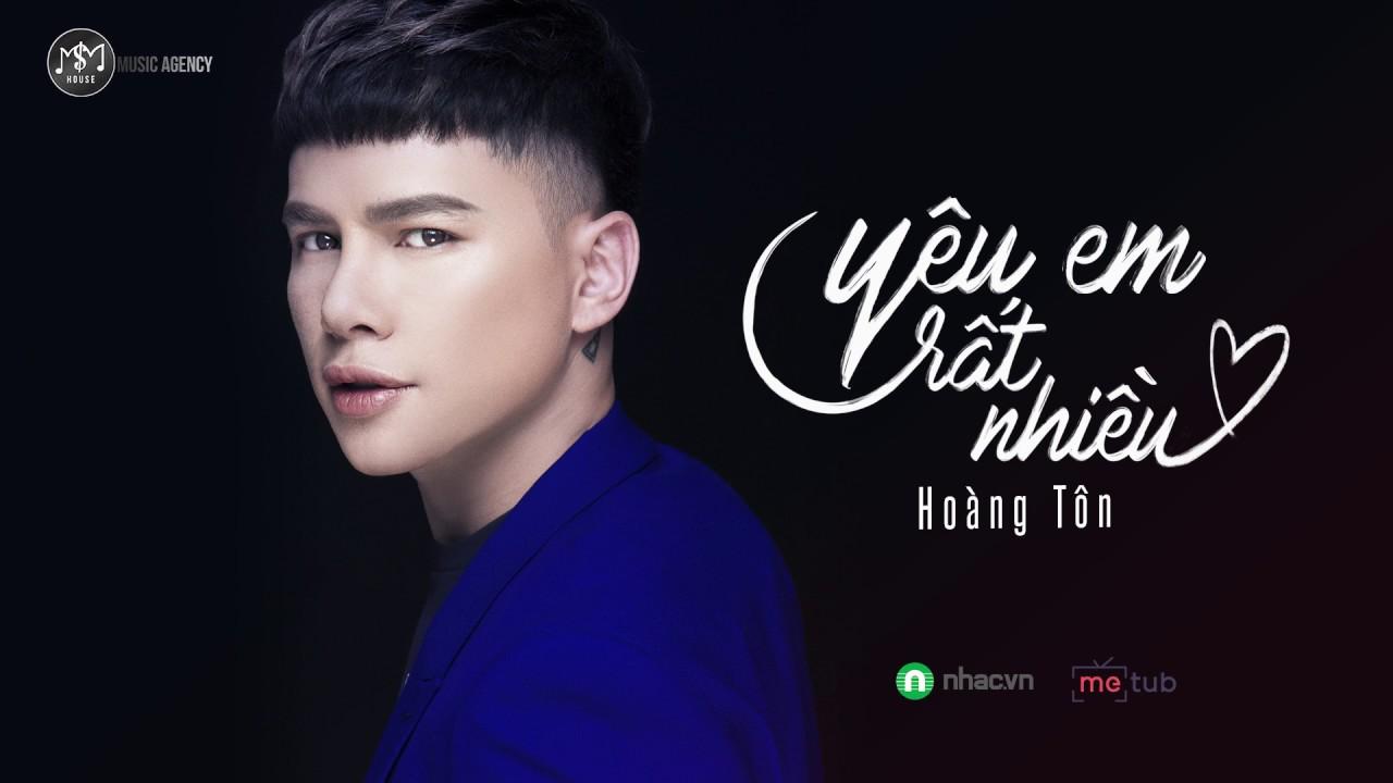 HOÀNG TÔN – YÊU EM RẤT NHIỀU (Lyrics Video)