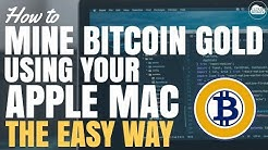 How to Mine Bitcoin Gold (BTG) on Your Apple Mac - The Easy Way
