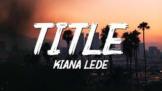 Gambar cover Kiana Ledé - Title (Lyrics)