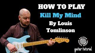 Kill My Mind Louis Tomlinson Guitar Lesson