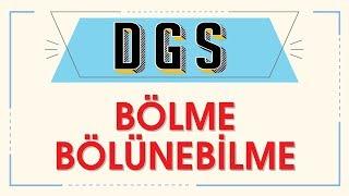 DGS - BÖLME BÖLÜNEBİLME - ŞENOL HOCA