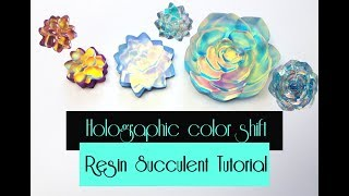 Iridescent  color shift resin succulent tutorial