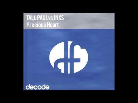 Tall Paul vs. INXS - Precious Heart (Riva Mix)
