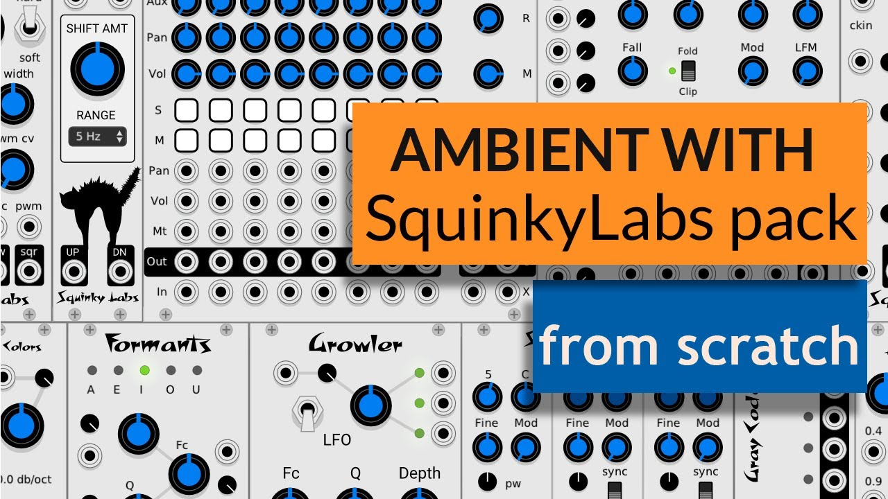 Making Ambient in VCV Rack with SquinkyLabs Modules