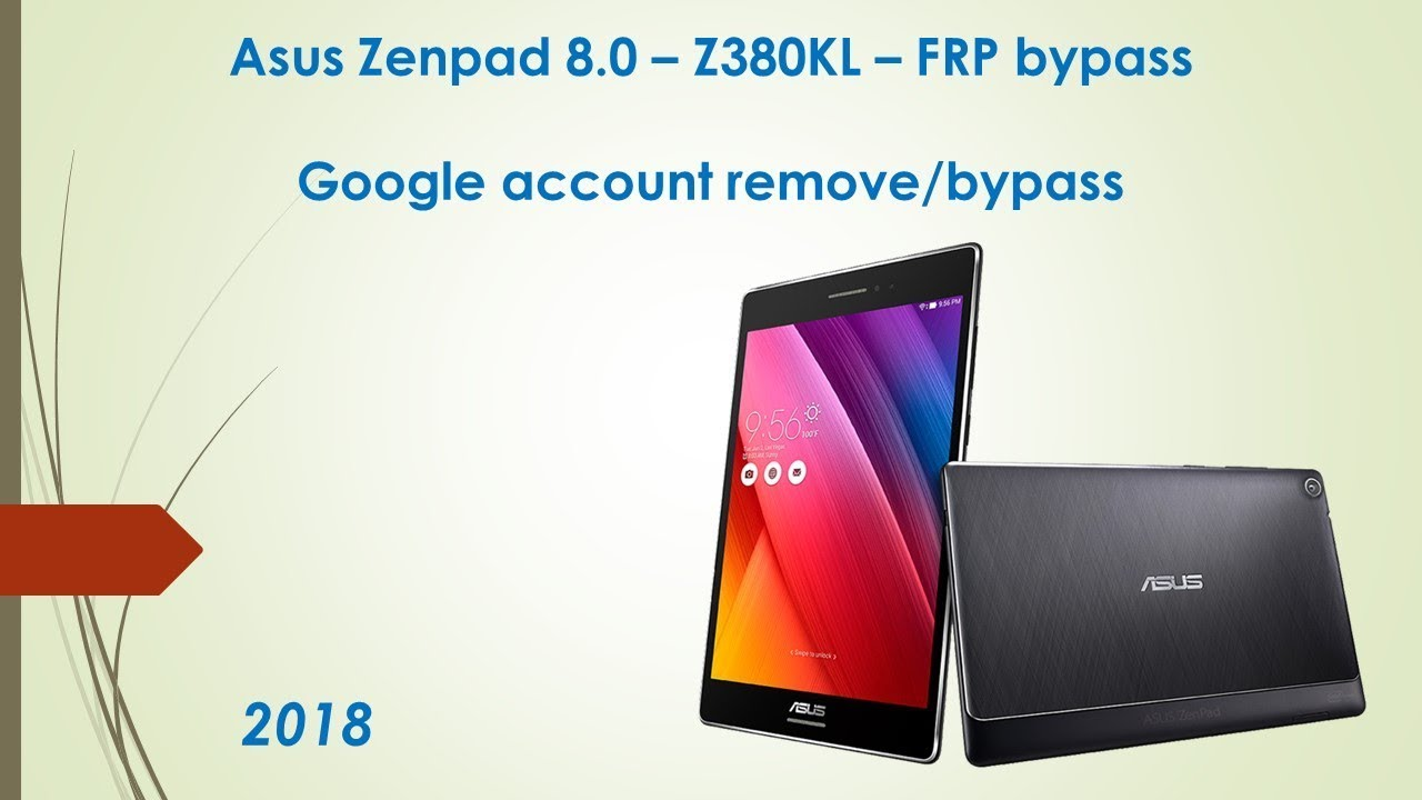 Asus Zenpad 8 0 - Z380KL - FRP bypass / reset - Android 7 0