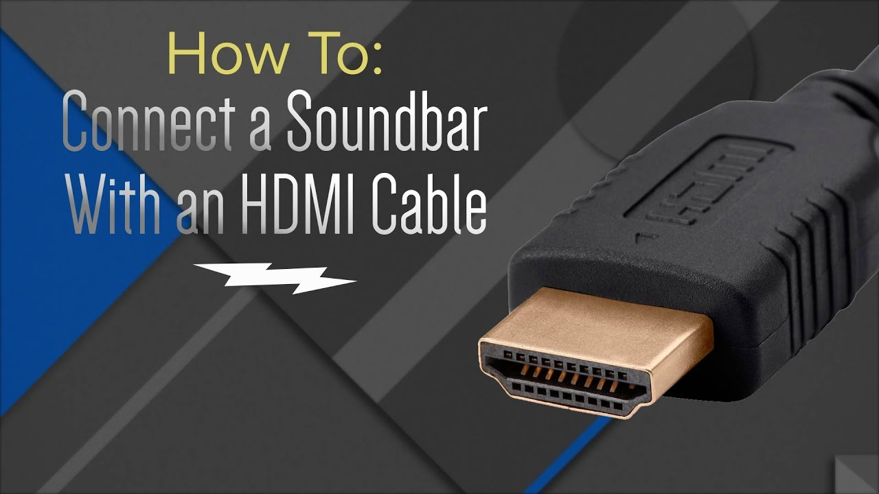 How to: Hook Up Your Soundbar With An HDMI Cable - YouTube