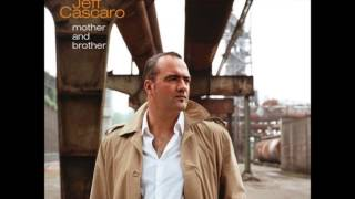 JEFF CASCARO - When She Sings To Me (Not the video)