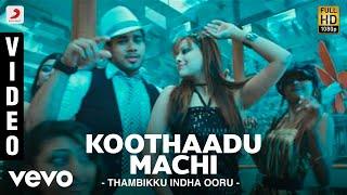 Thambikku Indha Ooru - Koothaadu Machi Video | Dharan Kumar