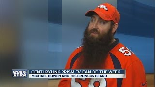 Meet Michael Bowen and his Broncos Beard, the CenturyLink Prism TV Fan of the Week ◂ The Denver Channel, 7News, brings you the latest trusted news and ...