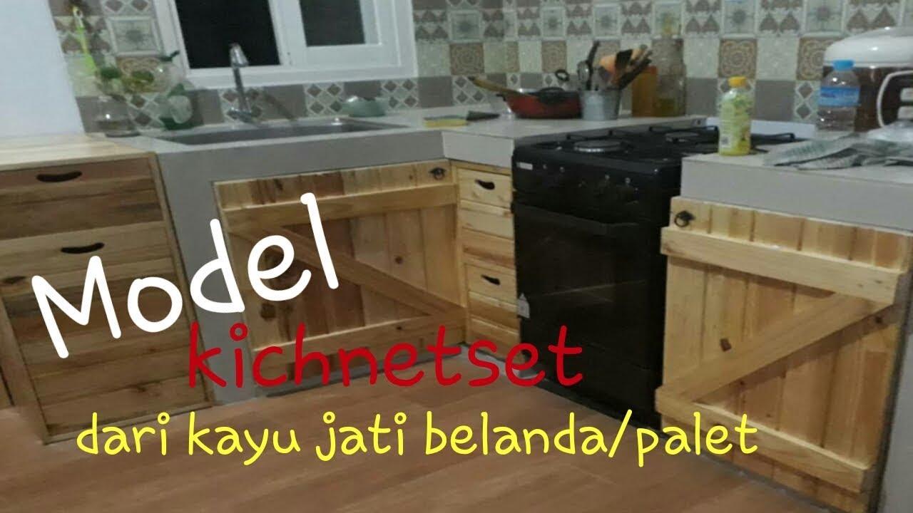 Kitchen Set Dari Bahan Kayu Jati Belanda Palet Youtube