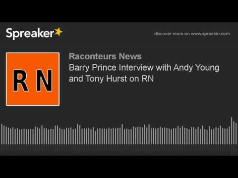 Barry Prince Interview with Andy Young and Tony Hurst on RN