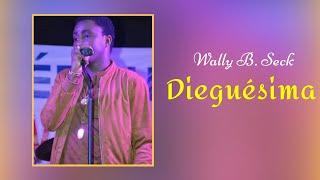 Wally B. Seck - Dieguésima