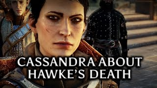 Dragon Age: Inquisition - Cassandra About Hawke's Death