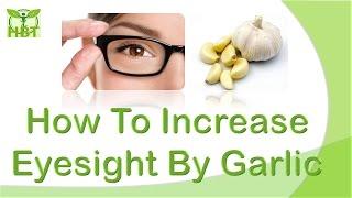 How To Increase Eyesight | By Garlic | Health Tips