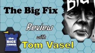 The Big Fix Review   with Tom Vasel