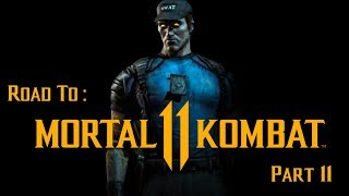 Road to Mortal Kombat 11!! - Stryker MKA Arcade Playthrough