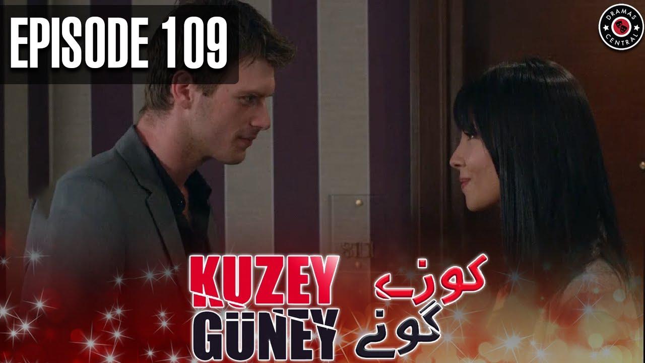 Kuzey Guney | Episode 109 | Turkish Drama | Urdu Dubbing | Dramas Central