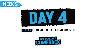 Week 5, Day 4 - Don't Call it a Comeback - 8-Week Muscle Building Trainer