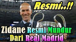 BREAKING NEWS!!! Zinedine Zidane Resmi Putuskan Mundur dari Real Madrid