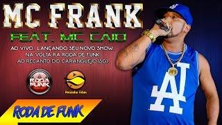 MC Frank - Feat. MC Caio :: Apresentação ao vivo na Roda de Funk :: Áudio Disponível