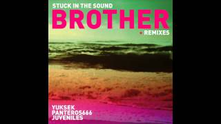Stuck In The Sound - Brother (Yuksek Remix) [Remixes EP]