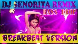 Single Terbaru -  Dj Senorita Full Bass Breakbeat Remix 2019