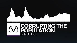 [Dubstep] - Corrupting The Population - Bed of Ice [Free Download]