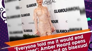 'Everyone told me it would end my career': Amber Heard opens up about coming out as bisexual